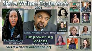 Sierra Writers Conference 2021 titled Empowering Voices featuring keynote speakers James McBride and Dr. Bettina Love